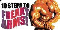 10 Steps To Freaky Arms!