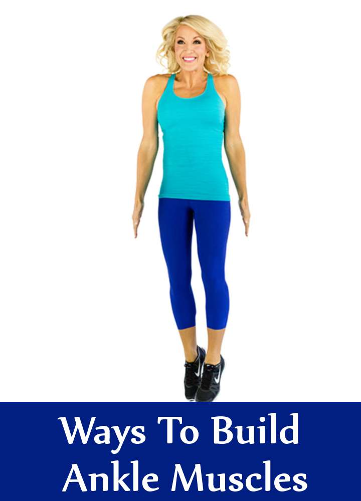 Ways To Build Ankle Muscles
