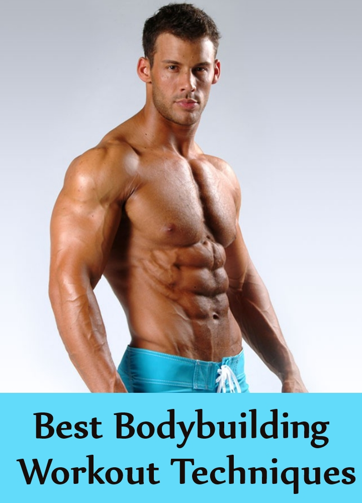 Best Bodybuilding Workout Techniques