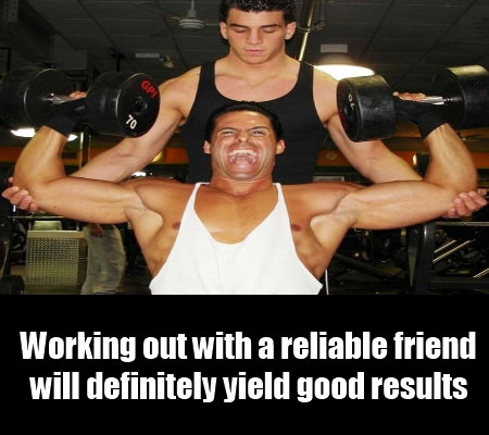 Have a Reliable Friend as Your Training Partner