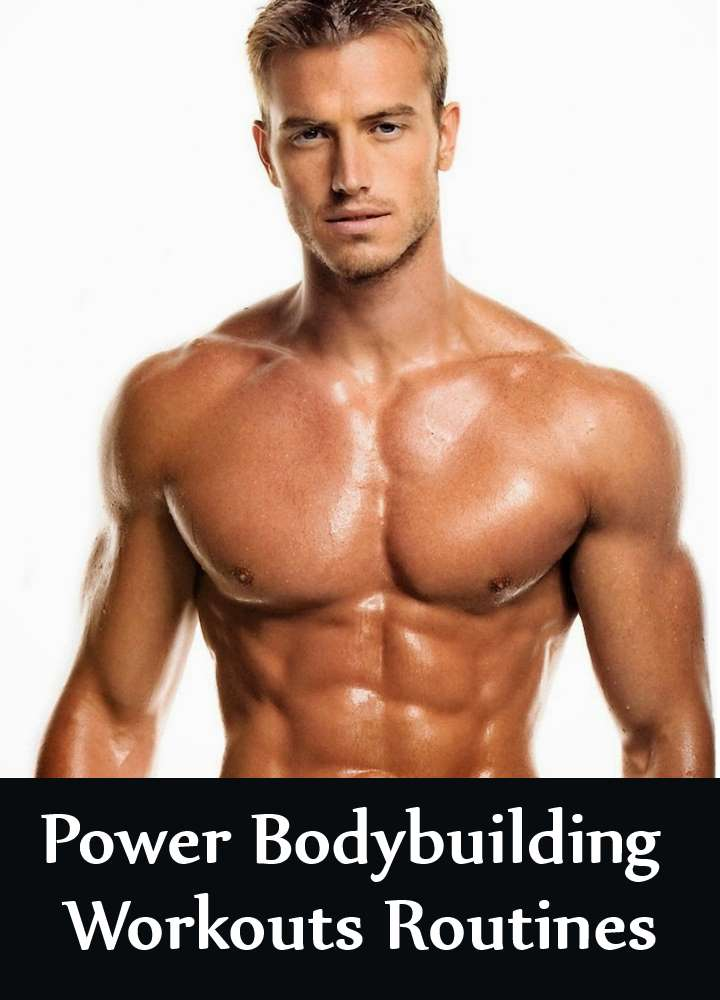 Power Bodybuilding Workouts Routines