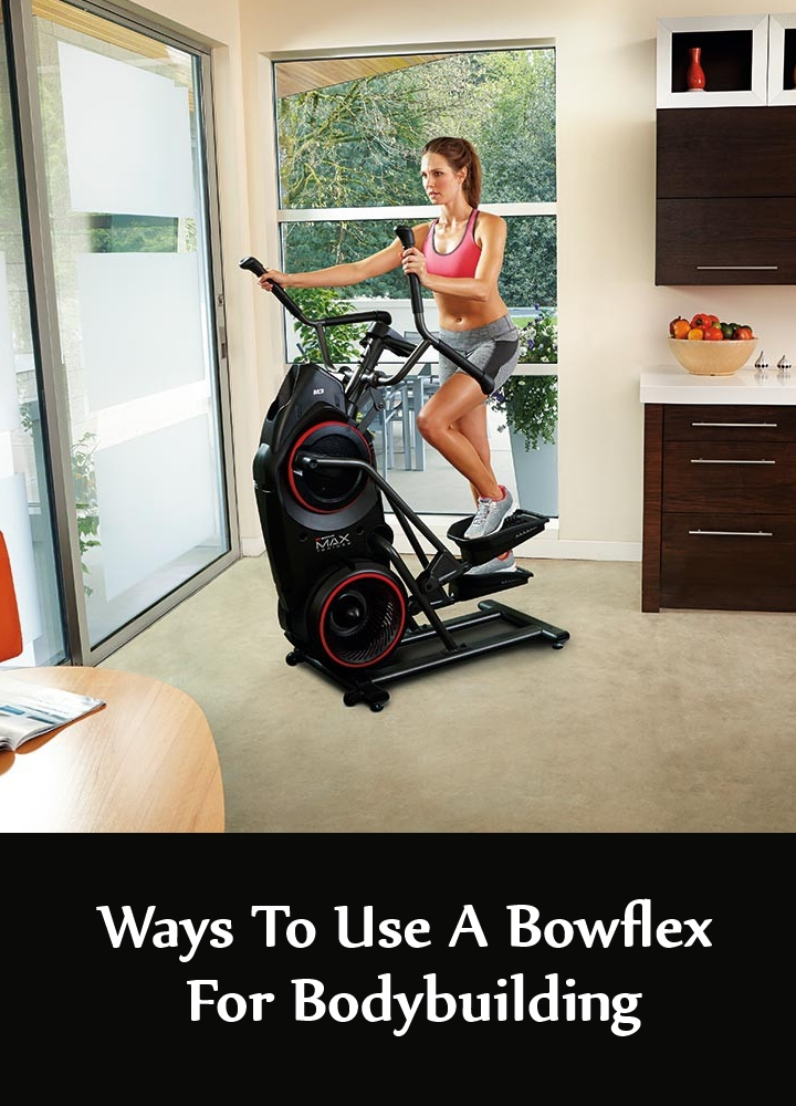 Ways To Use A Bowflex For Bodybuilding