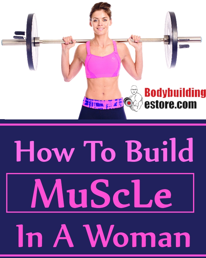 How To Build Muscle In A Woman