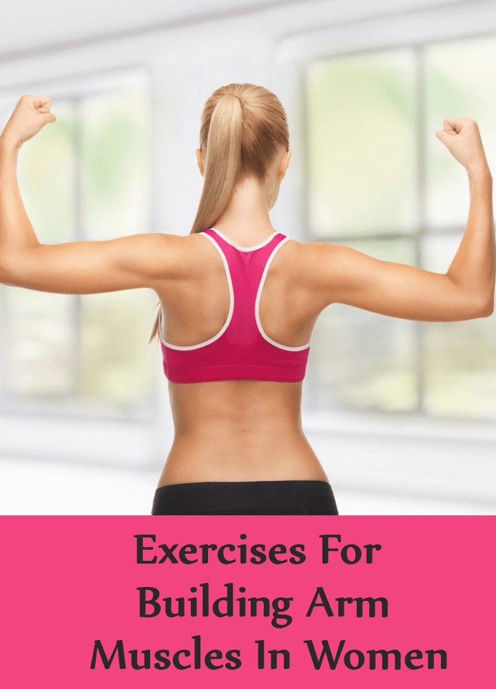 Exercises For Building Arm Muscles In Women