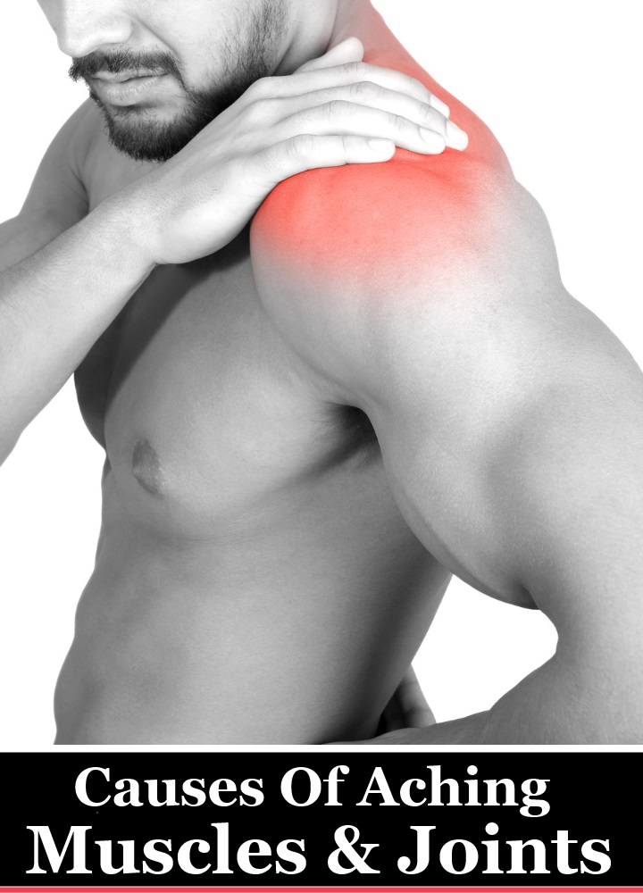 4 Causes Of Aching Muscles And Joints