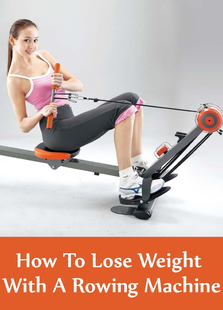 How To Lose Weight With A Rowing Machine