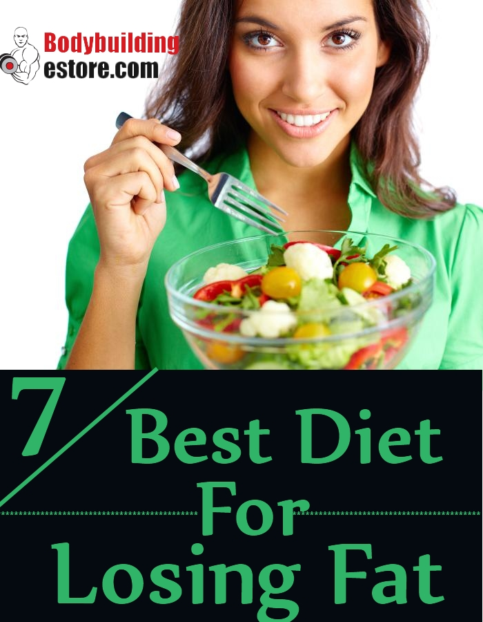 7 Best Diet For Losing Fat