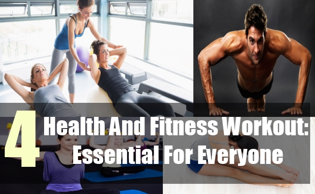 4 Health And Fitness Workout Essential For Everyone