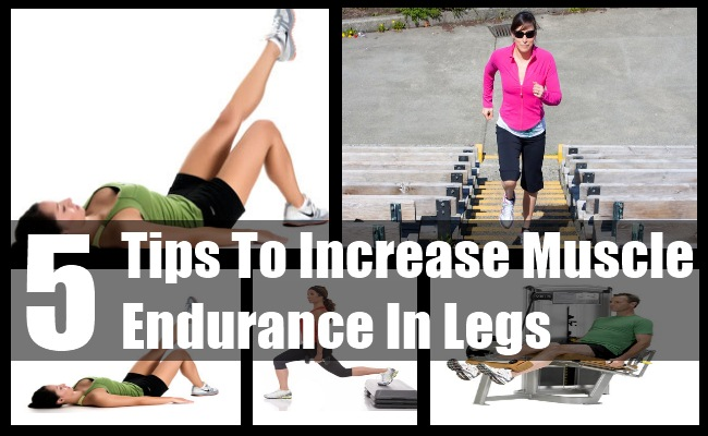 Increase Muscle Endurance In Legs