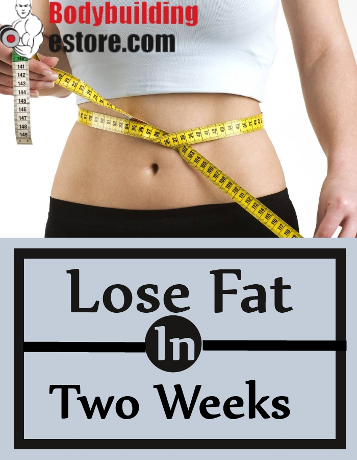 Lose Fat In Two Weeks