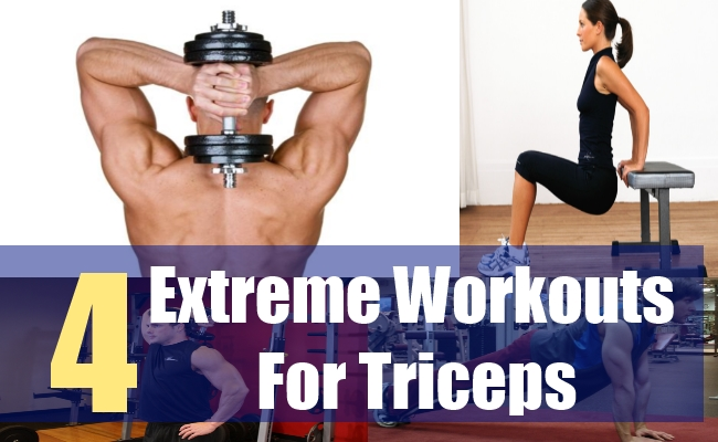 4 Extreme Workouts For Triceps