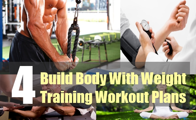 4 Build Body With Weight Training Workout Plans