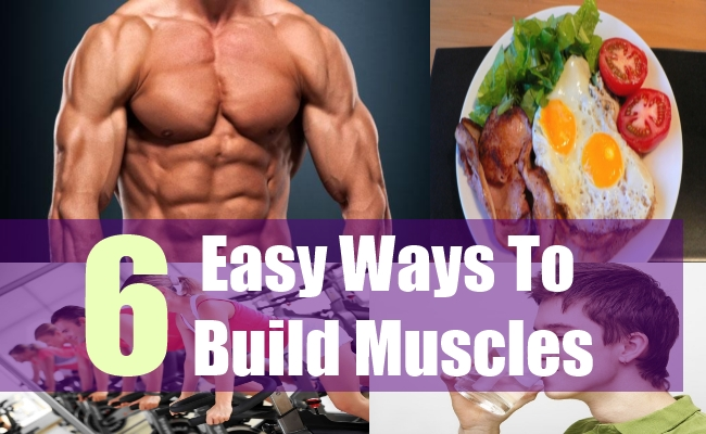 6 Easy Ways To Build Muscles