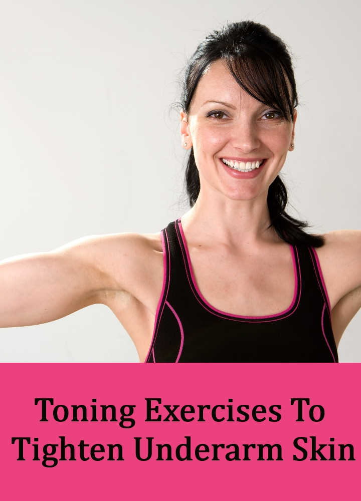 Under Arm Lifts : Toning exercises to tighten underarm skin