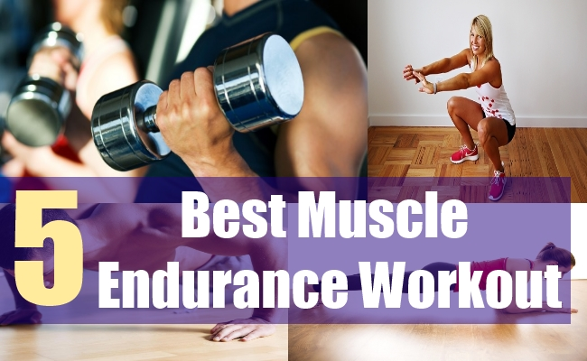5 Best Muscle Endurance Workout