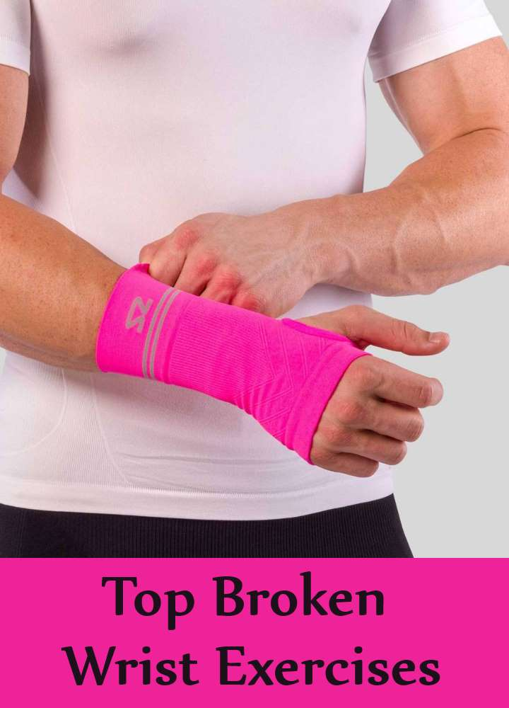 Top Broken Wrist Exercises