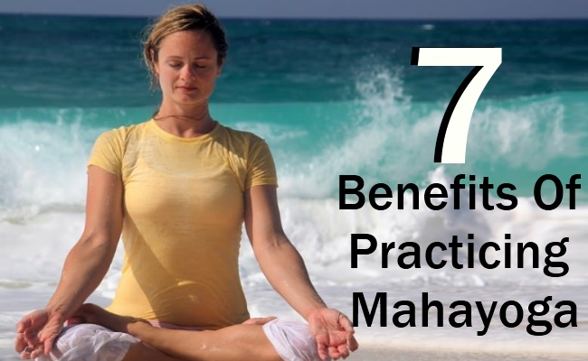 7 Benefits Of Practicing Mahayoga