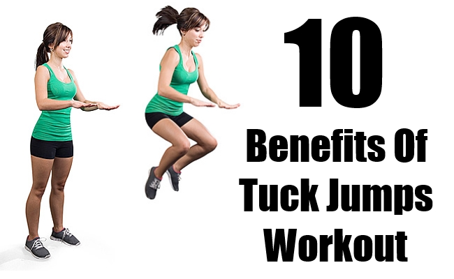 10 Effective Benefits Of Tuck Jumps Workout On Your Body