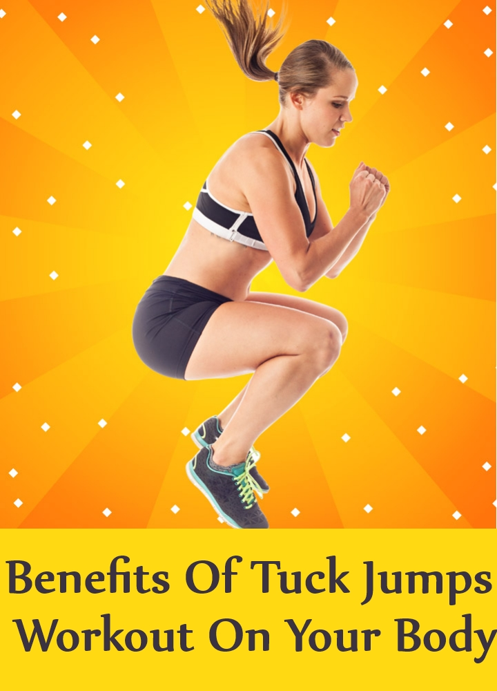 Effective Benefits Of Tuck Jumps Workout On Your Body