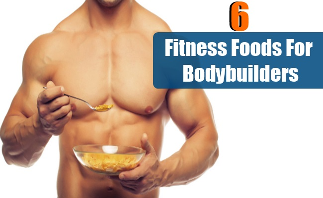 Fitness Foods For Bodybuilders