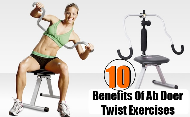 Benefits Of Ab Doer Twist Exercises