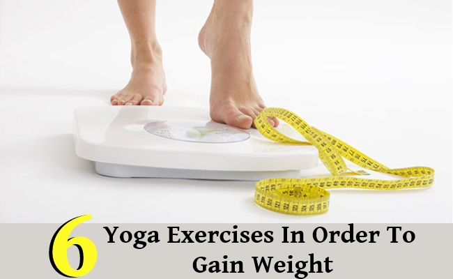 6 Yoga Exercises In Order To Gain Weight