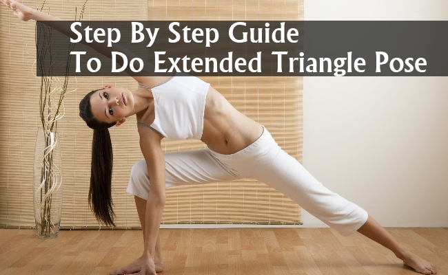 Step By Step Guide TO Do Extended Triangle Pose