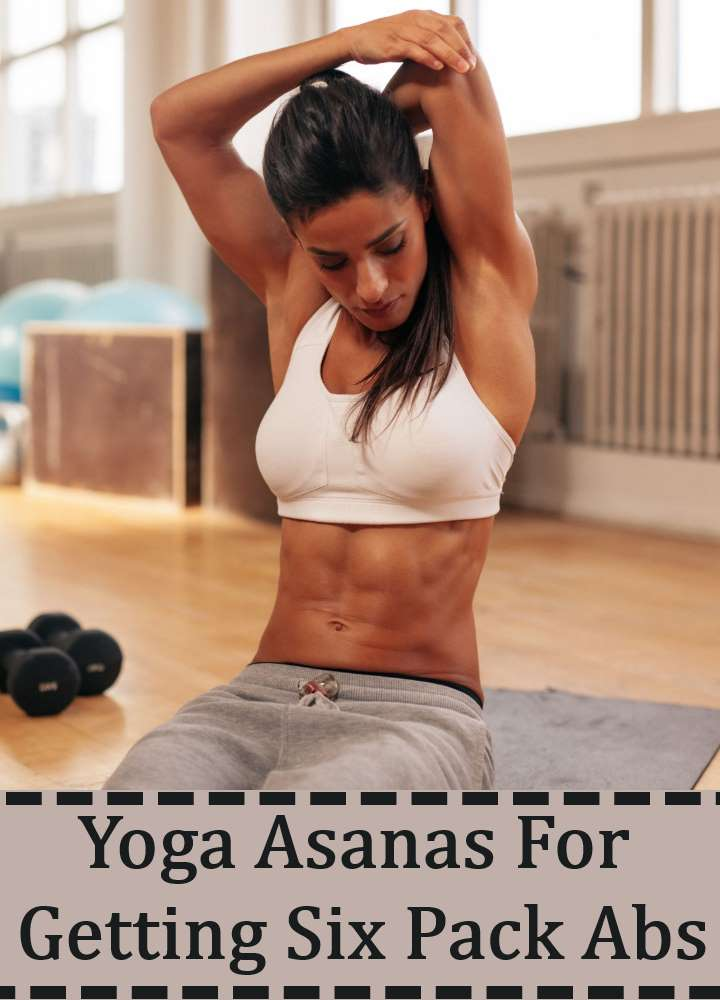Yoga Asanas For Getting Six Pack Abs