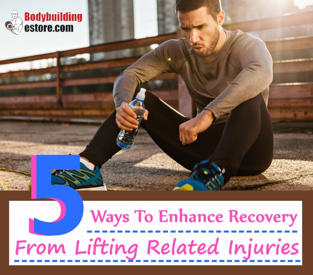 5 Ways To Enhance Recovery From Lifting Related Injuries