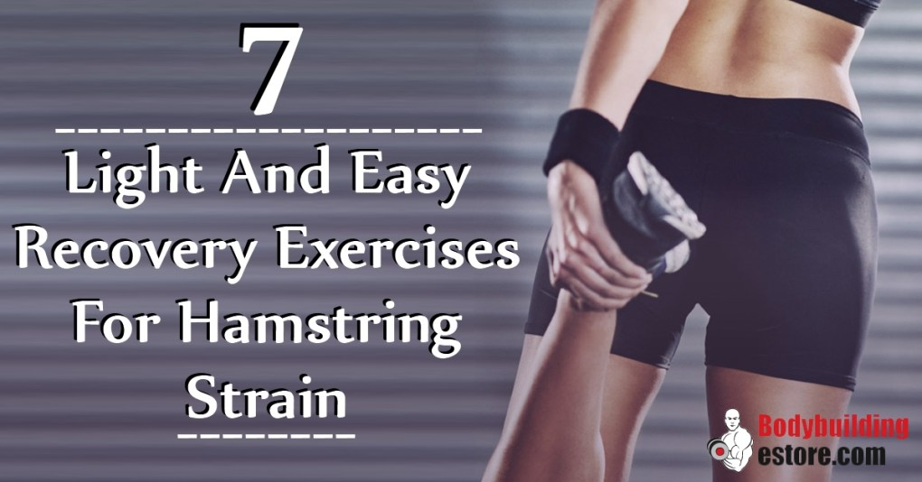Light And Easy Recovery Exercises For Hamstring Strain