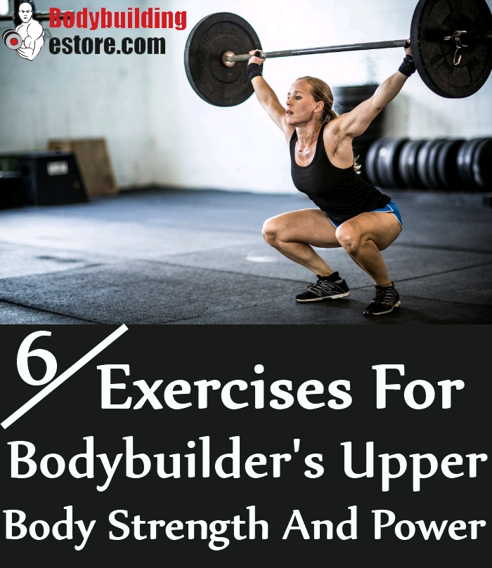 6 Pulling Exercises For Bodybuilder's Upper Body Strength And Power