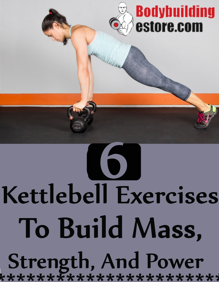 6 Kettlebell Exercises To Build Mass, Strength, And Power