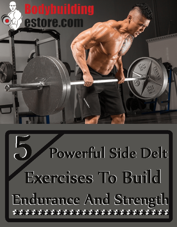 5 Powerful Side Delt Exercises To Build Endurance And Strength