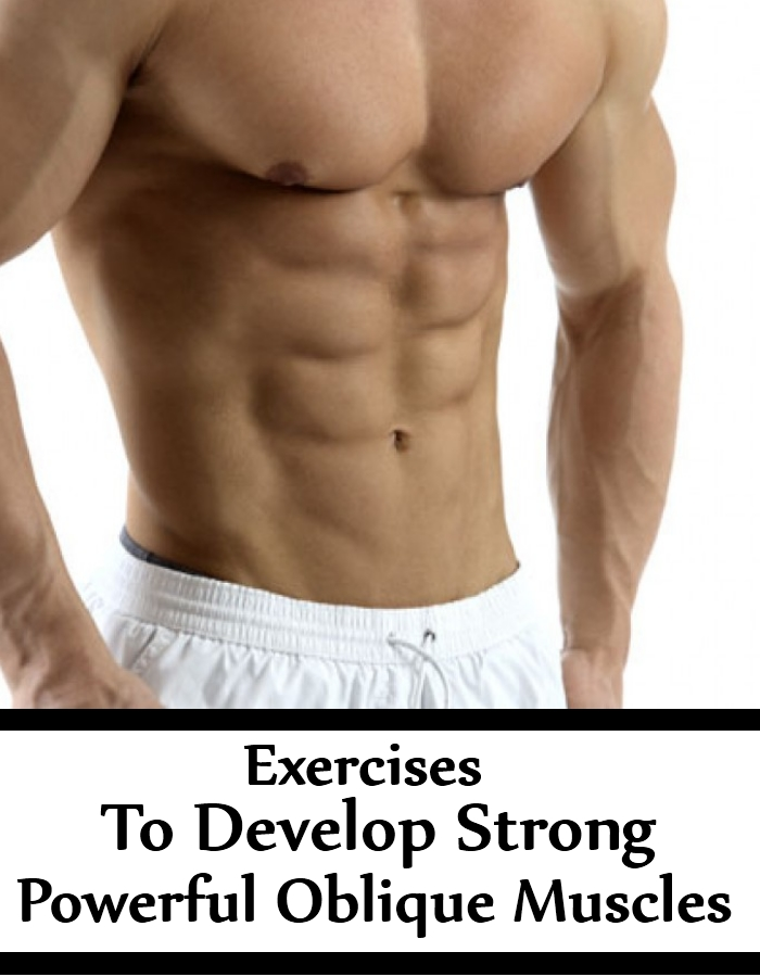 5 Exercises To Develop Strong Powerful Oblique Muscles ...