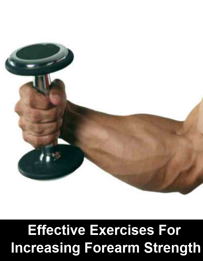7 Effective Exercises For Increasing Forearm Strength