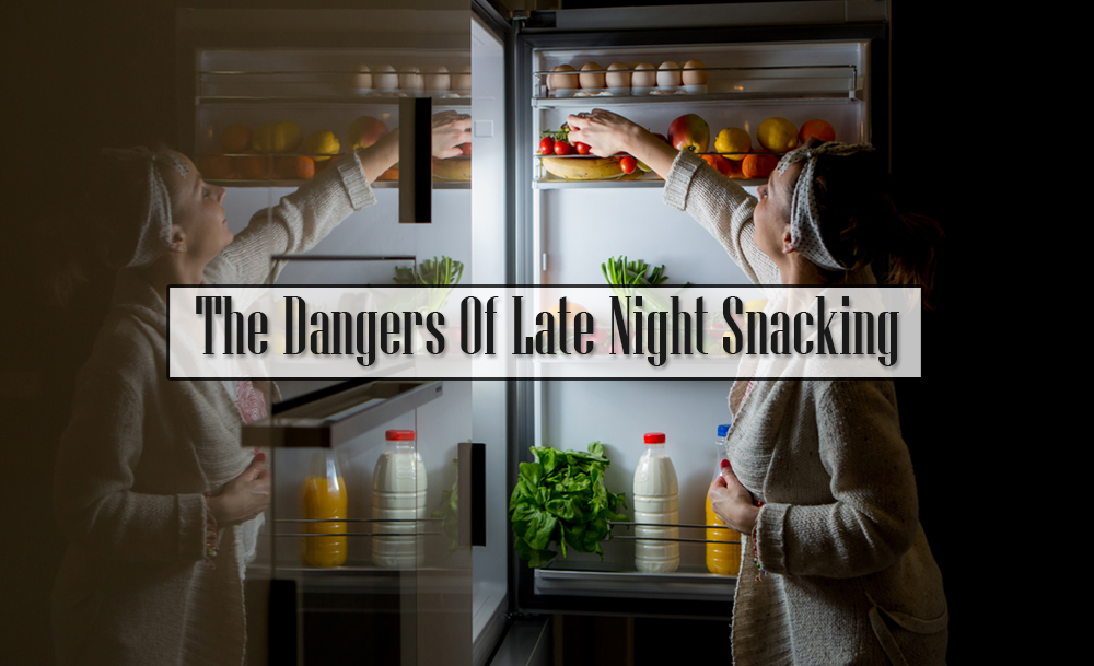 The Dangers Of Late Night Snacking