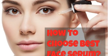 How to choose best face serum