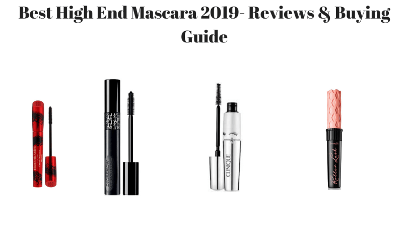 Best High End Mascara 2019- Reviews & Buying Guide