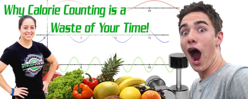 Why Calorie Counting is a Waste of Your Time