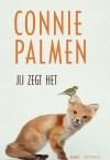 Connie Palmen - Jij zegt het