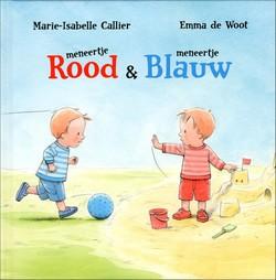 Mennertje Rood en Meneertje Blauw - Marie-Isabelle Callier en Emma de Woot,