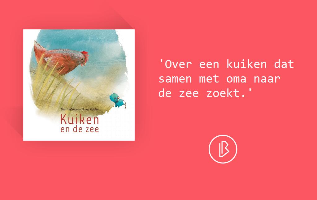 Recensie: Thea Dubbelaar en Jenny Bakker – Kuiken en de zee