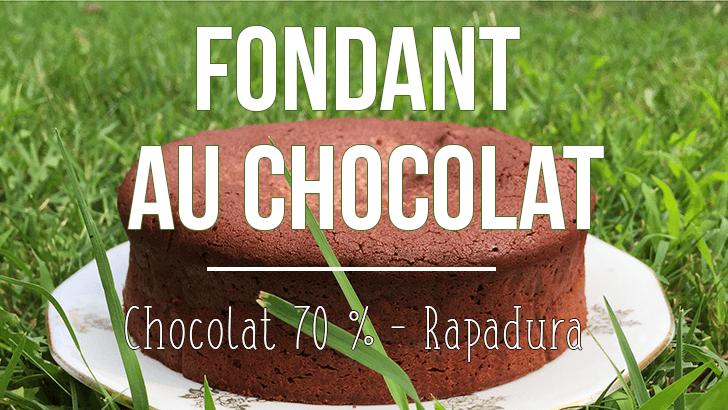 Simple et efficace : le fondant au chocolat au sucre non raffiné ou Rapadura (pour mon grand retour !)