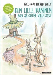 Den lille kaninen som så gjerne ville sove - Carl Johan Forssen Ehrlin
