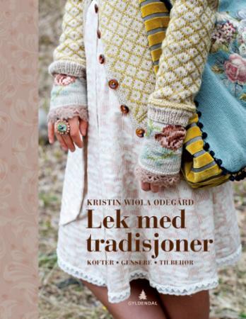 Lek med tradisjoner, kofter, gensere, tilbehør - Kristin Wiola Ødegård