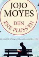 Jojo Moyes - Den ene pluss en