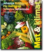 Mat & klimat - Johann Björklund, Pär Holmgren, Susanne Johansson