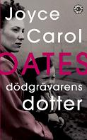 Dödgrävarens dotter - Joyce Carol Oates
