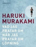 Vad jag pratar om när jag pratar om löpning - Haruki Murakami