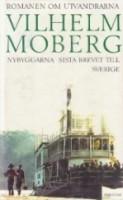 Nybyggarna, Sista brevet till Sverige - Vilhelm Moberg